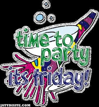 Time To Party Its Friday