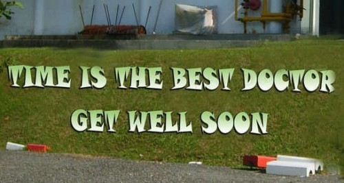 Time is the best doctor Get Well Soon