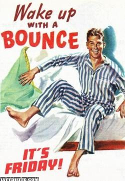 Wake Up With Bounce Its Friday