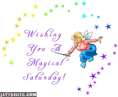 Wishing You Magical Saturday