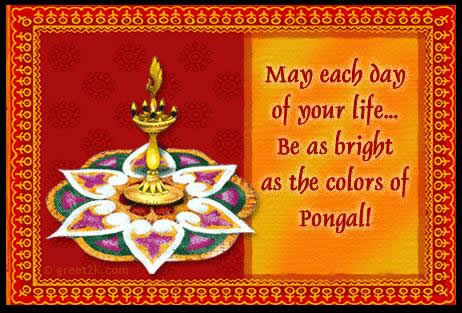 May Each Day Of Your Life Be As Bright As The Colors Of Pongal
