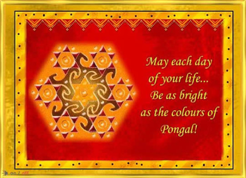 May Each Day Of Your Life Be As Bright As The Colours Of Pongal