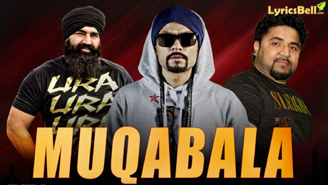 Muqabala Lyrics by Bohemia and KS Makhan is a latest