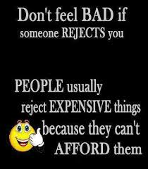 Don't Feel bad If someone Rejects You