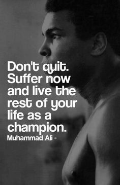 Don't Quit Suffer Now