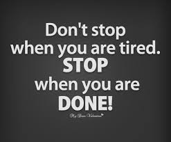 Don't Stop When You Are