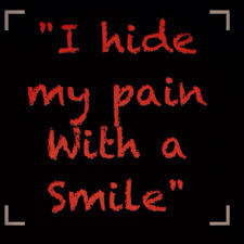 I Hide My Pain With A Smile
