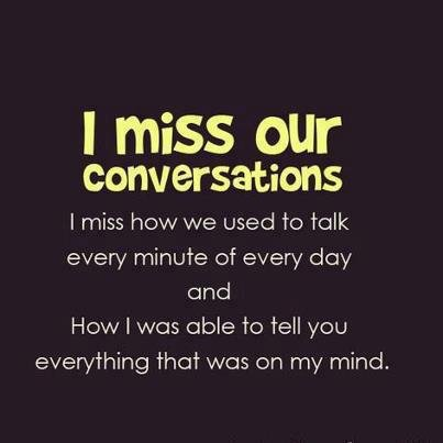 I Miss Our Daily Conversations