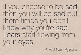 If You Choose To Be sad