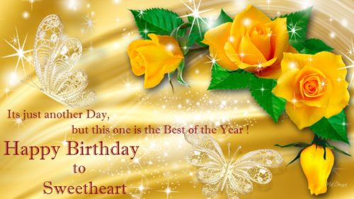 Its Just Another Day, But This One Is The Best Of The Year Happy Birthday To Sweetheart